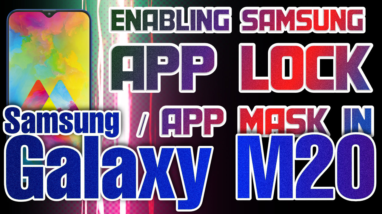 How to lock apps in samsung galaxy M20 and M10 phones using